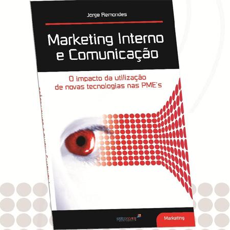 Marketing Interno e Comunicação – O impacto da utilização de novas tecnologias nas PME's.